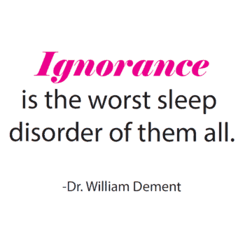 ignorance is the worst sleep disorder of them all william dement project sleep blog