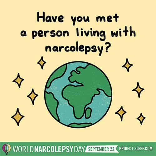 have you met a person living with narcolepsy