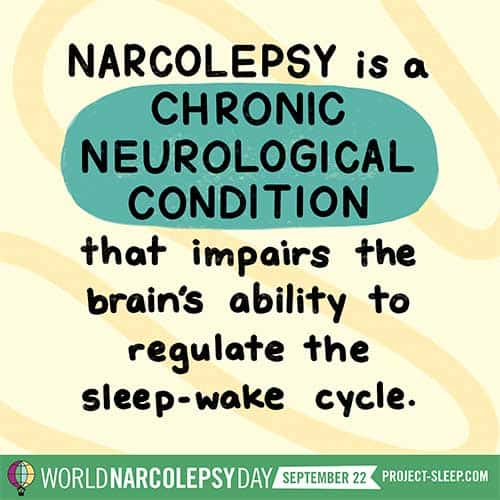 narcolepsy is a chronic neurological condition
